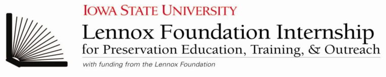 Iowa State University Lennox Foundation Internship for Preservation Education, Training and Outreach with funding from the Lennox Foundation